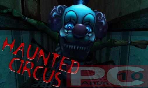Haunted Circus 3D FOR PC WINDOWS (10/8/7) AND MAC