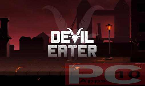 DEVIL EATER FOR PC WINDOWS (10/8/7) AND MAC