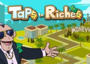 Taps to Riches for PC Windows and MAC Free Download