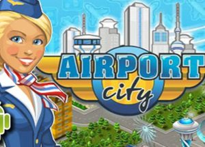 Airport City for Windows 10/ 8/ 7 or Mac