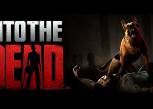 Into the Dead for Windows 10/ 8/ 7 or Mac
