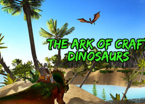 The Ark of Craft Dinosaurs for Windows 10/ 8/ 7 or Mac