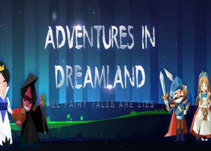 Adventures in Dreamland for Windows 10/ 8/ 7 or Mac